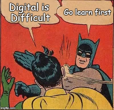 Digital is not difficult